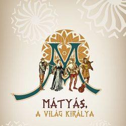 Mátyás, a világ királya